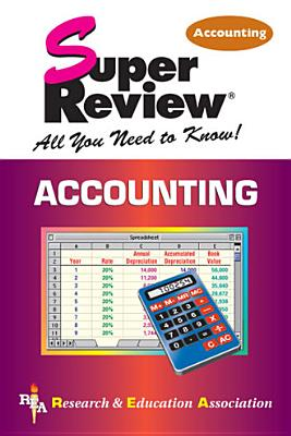 Accounting Super Review, The Staff of Research & Education Association