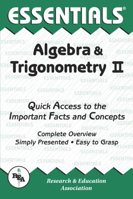 Algebra & Trigonometry II Essentials (Essentials Study Guides) (Vol 2), Editors of REA; Algebra Study Guides