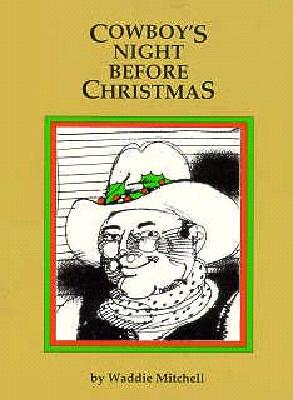 Cowboy's Night Before Christmas, A (Night Before Christmas (Gibbs)), Mitchell, Waddie