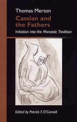 Image for Cassian and the Fathers: Initiation Into the Monastic Tradition