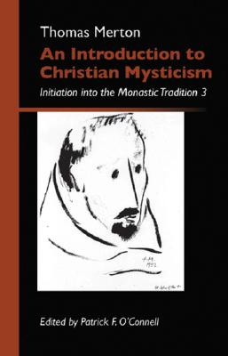 Image for An Introduction to Christian Mysticism: Initiation Into the Monastic Tradition, 3 (Monastic Wisdom series)