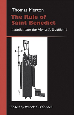 Image for The Rule of Saint Benedict: Initiation into the Monastic Tradition 4 (Monastic Wisdom Series)