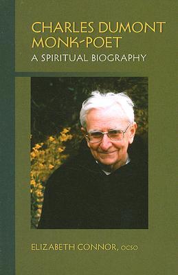 Image for Charles Dumont: Monk-Poet: A Spiritual Biography (Monastic Wisdom)
