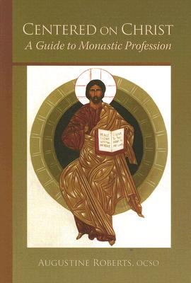 Image for Centered on Christ: A Guide to Monastic Profession (Monastic Wisdom)