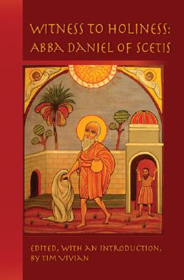 Image for Witness to Holiness: Abba Daniel of Scetis (Cistercian Studies Series)