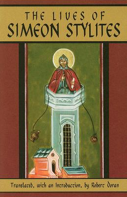The Lives of Simeon Stylites (Cistercian Studies Series), ROBERT DORAN, TRANS.