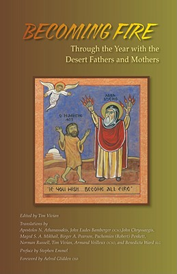 Image for Becoming Fire: Through the Year With the Desert Fathers and Mothers (Cistercian Studies Series)