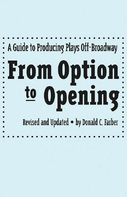 Image for FROM OPTION TO OPENING A GUIDE TO PRODUCING PLAYS OFF BROADWAY REVISED AND UPDATED