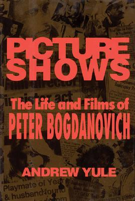 Image for Picture shows : the life and films of Peter Bogdanovich