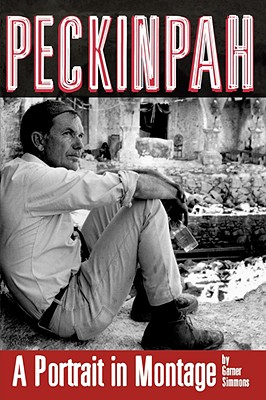 Peckinpah: A Portrait in Montage (Limelight), Garner Simmons
