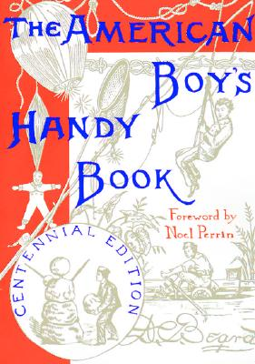 AMERICAN BOY'S HANDY BOOK, BEARD, DANIEL CARTER