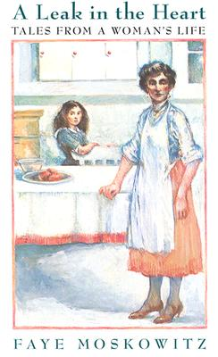 Image for A Leak in the Heart: Tales from a Woman's Life