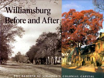 Image for Williamsburg Before and After: The Rebirth of Virginia's Colonial Capital