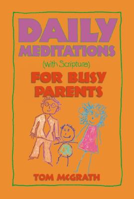 Image for Daily Meditations for Busy Parents
