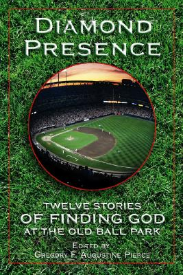 Image for Diamond Presence: Twelve Stories of Finding God at the Old Ball Park