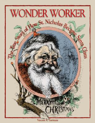 Image for Wonderworker : The True Story of How Saint Nicholas Became Santa Claus