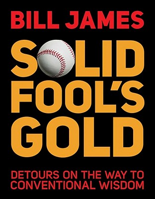SOLID FOOL'S GOLD : DETOURS ON THE WAY T, BILL JAMES