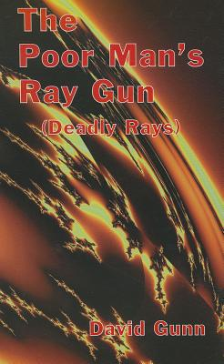 Image for The Poor Man's Ray Gun (Deadly Rays)