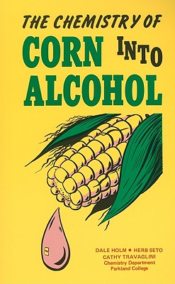 Image for The Chemistry of Corn Into Alcohol