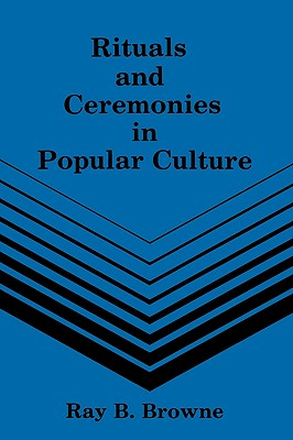 Image for Rituals and Ceremonies in Popular Culture