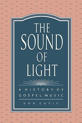 Image for The Sound of Light: A History of Gospel Music (History; 1)