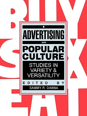 Image for Advertising and Popular Culture: Studies in Variety and Versatility
