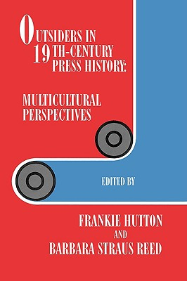 Image for Outsiders in 19th-Century Press History: Multicultural Perspectives