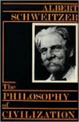 The Philosophy of Civilization, Schweitzer, Albert