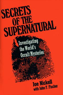 Image for Secrets of the Supernatural : Investigating the World's Occult Mysteries