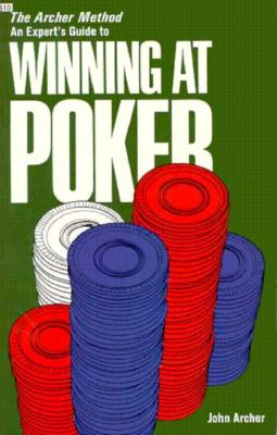 Image for The Archer Method: An Expert's Guide to Winning at Poker (Melvin Powers Self-Improvement Library)