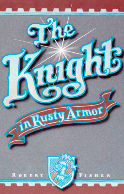 The Knight in Rusty Armor, ROBERT FISHER
