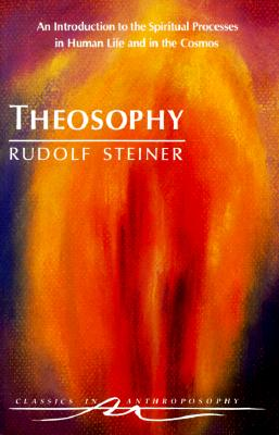 Image for Theosophy : An Introduction to the Spiritual Processes in Human Life and in the Cosmos