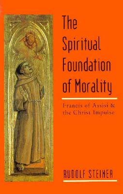 Image for The Spiritual Foundation of Morality (Three Lectures)