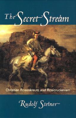 Image for The Secret Stream: Christian Rosenkreutz and Rosicrucianism