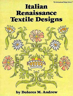 Image for Italian Renaissance Textile Designs (International Design Library) [Paperback] Andrew, Dolores and Andrew Bro Bro