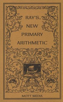 Ray's New Primary Arithmetic (Ray's Arithmetic), Joseph Ray