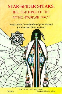 Image for Star Spider Speaks: The Teachings of the Native American Tarot