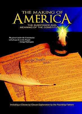 Image for The Making of America: The Substance and Meaning of the Constitution