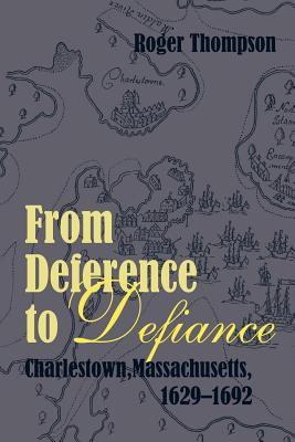 From Deference to Defiance (Paperback), Thompson, Roger