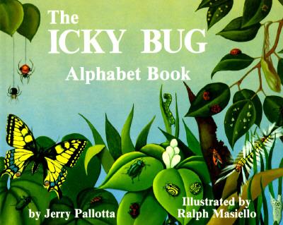 Icky Bug Alphabet Book, JERRY PALLOTTA, RALPH MASIELLO, NEIL PALLOTTA