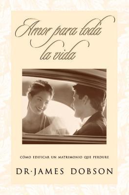 Amor Para Toda la Vida, Dobson, James C.