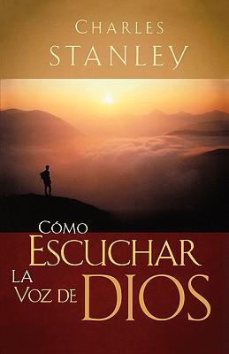Image for Cómo Escuchar La Voz De Dios