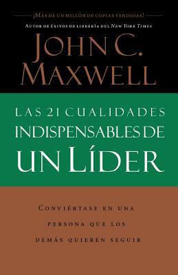Image for Las 21 Cualidades Indispensables De Un Líder (Spanish Edition)