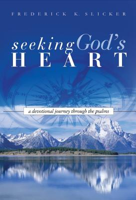 Image for Seeking God's Heart:  A Devotional Journey Through The Psalms