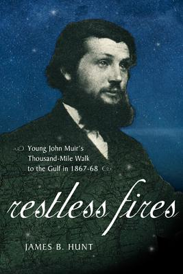 RESTLESS FIRES, HUNT, JAMES B
