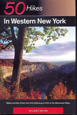 Image for Fifty Hikes in Western New York: Walks and Day Hikes from the Cattaraugus Hills to the Genesee Valley