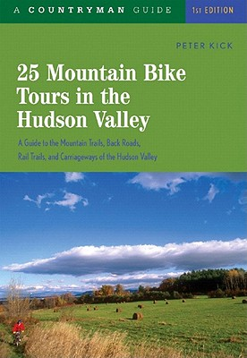 Image for 25 Mountain Bike Tours in the Hudson Valley: A Backcountry Guide (25 Bicycle Tours)