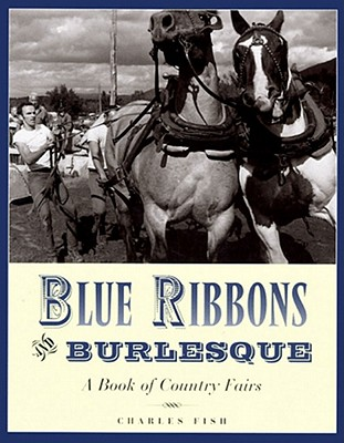 Image for Blue Ribbons and Burlesques: A Book of Country Fairs