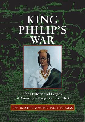 Image for King Philip's War: The History and Legacy of America's Forgotten Conflict