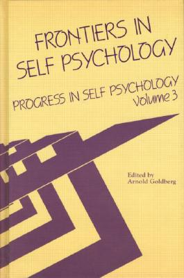 Image for Progress in Self Psychology, V. 3: Frontiers in Self Psychology